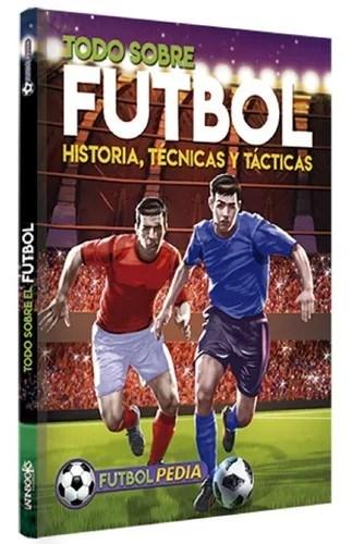 Libro Todo Sobre Fútbol Futbolpedia